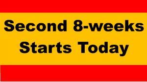 Second 8-Weeks Starts