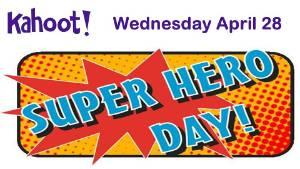 Kahoot Challenge - Super Heroes Day