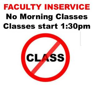 Faculty In-Service - NO MORNING CLASS