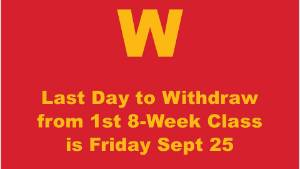 Last day to Withdraw for 1st 8-Week Classes